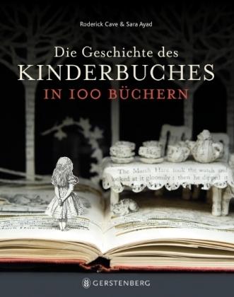 Sara Ayad, Roderick Cave: Die Geschichte des Kinderbuches in 100 Büchern