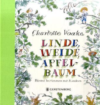 Charlotte Voake: Linde, Weide, Apfelbaum