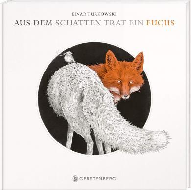 Einar Turkowski: Aus dem Schatten trat ein Fuchs