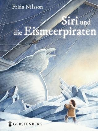 Frida Nilsson, Kuhlmann, Torben: Siri und die Eismeerpiraten
