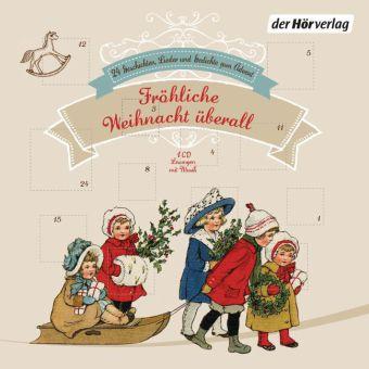 Matthias Claudius, Karel Jaromir Erben, Hoffmann Fallersleben, Heinrich Heine, Joachim Ringelnatz, Hoffmann von Fallersleben: Fröhliche Weihnacht überall