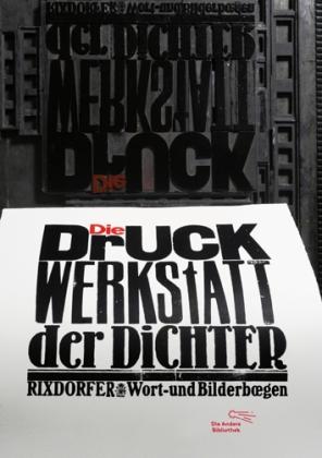 Uwe Bremer, Albert Schindehütte, Johannes Vennekamp: Die Druckwerkstatt der Dichter