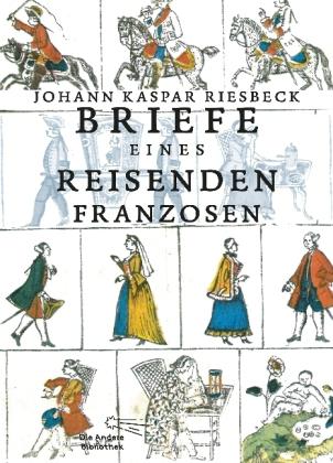 Riesbeck Johann Kaspar: Briefe eines reisenden Franzosen über Deutschland an seinen Bruder in Paris