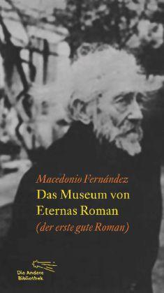 Macedonio Fernández: Das Museum von Eternas Roman