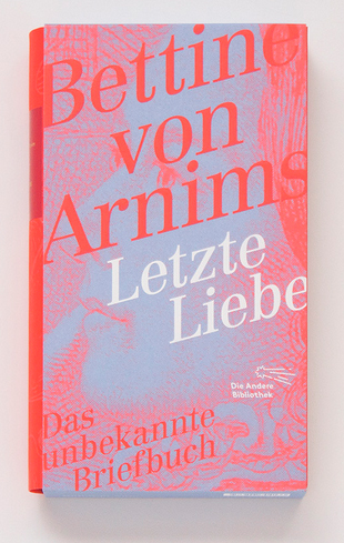 Bettina von Arnim: Letzte Liebe