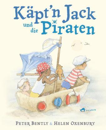 Peter Bently, Helen Oxenbury: Käpt'n Jack und die Piraten
