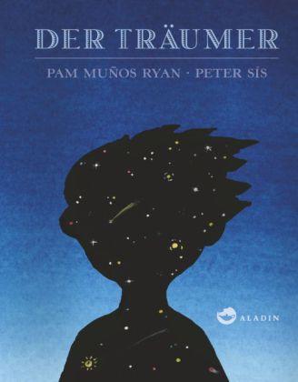 Pam Munoz Ryan, Peter Sis: Der Träumer