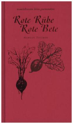 Fischer, Margot: Rote Rübe / Rote Bete