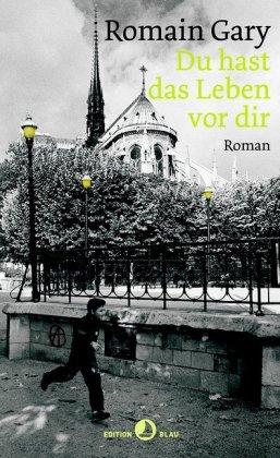 Émile Ajar, Romain Gary: Du hast das Leben vor dir