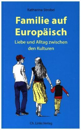 Katharina Strobel: Familie auf Europäisch