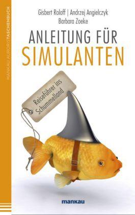 Andrej Angielczyk, Gisbert Roloff, Barbara Zoeke: Anleitung für Simulanten