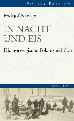 Fridtjof Nansen: In Nacht und Eis