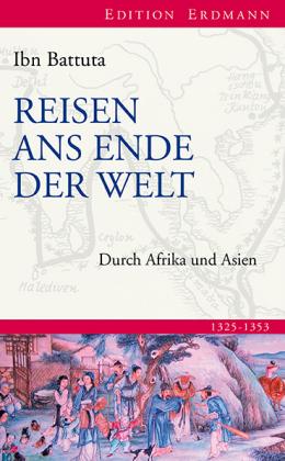 Ibn Battuta: Reisen ans Ende der Welt