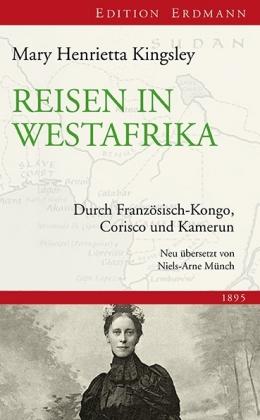 Mary Henrietta Kingsley: Reisen in Westafrika