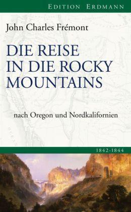 John Charles Frémont: Die Reise in die Rocky Mountains