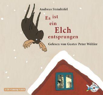 Andreas Steinhöfel: Es ist ein Elch entsprungen