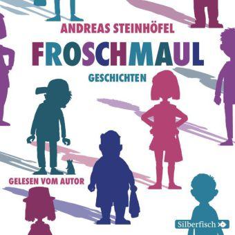 Andreas Steinhöfel: Froschmaul-Geschichten