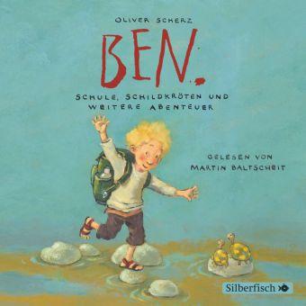 Oliver Scherz: Ben. Schule, Schildkröten und weitere Abenteuer