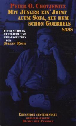 Chotjewitz, Peter O.: Mit Jünger ein' Joint aufm Sofa, auf dem schon Goebbels saß