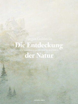 Jürgen Goldstein: Die Entdeckung der Natur