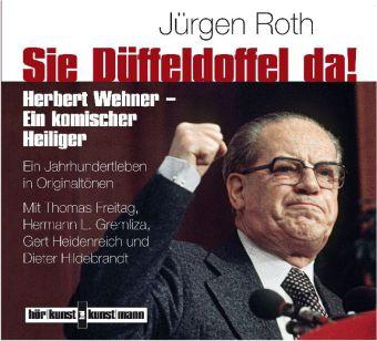 Jürgen Roth: Sie Düffeldoffel da!