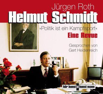 Jürgen Roth: Helmut Schmidt. Politik ist ein Kampfsport