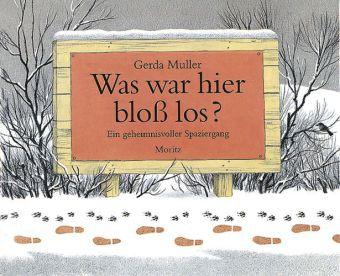 Gerda Muller: Was war hier bloß los?