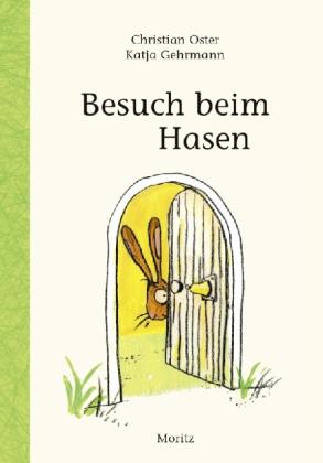 Christian Oster, Gehrmann, Katja: Besuch beim Hasen