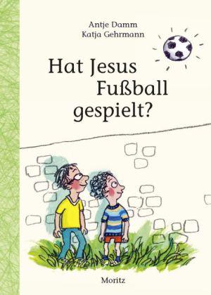 Antje Damm, Gehrmann, Katja: Hat Jesus Fußball gespielt?