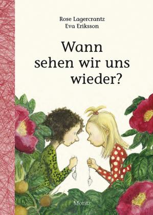 Rose Lagercrantz, Eva Eriksson: Wann sehen wir uns wieder?