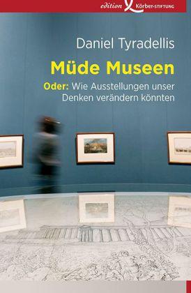 Daniel Tyradellis: Müde Museen