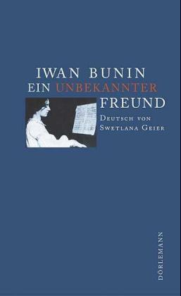 Iwan Bunin: Ein unbekannter Freund