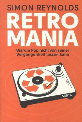 Simon Reynolds: Retromania