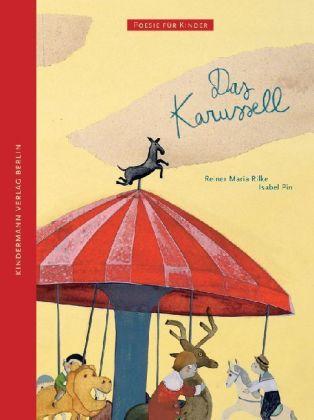 Rainer M Rilke, Isabel Pin: Das Karussell