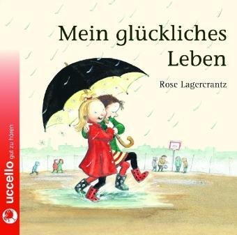 Rose Lagercrantz: Mein glückliches Leben