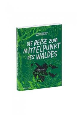 Finn-Ole Heinrich, Ran Flygenring: Die Reise zum Mittelpunkt des Waldes