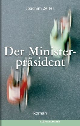 Joachim Zelter: Der Ministerpräsident