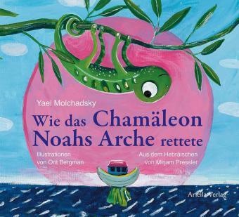 Yael Molchadsky, Orit Bergman: Wie das Chamäleon Noahs Arche rettete