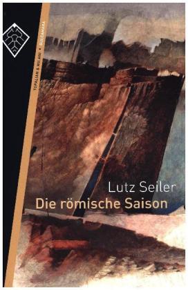 Lutz Seiler: Die römische Saison