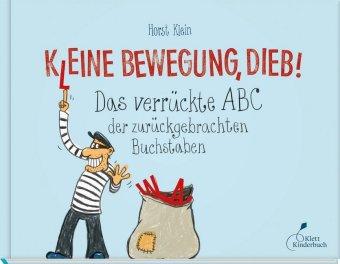 Klein, Horst: K(l)eine Bewegung, Dieb!