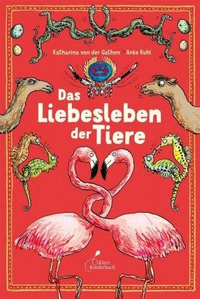 Katharina von der Gathen, Kuhl, Anke: Das Liebesleben der Tiere