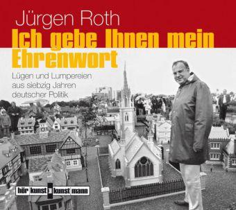 Jürgen Roth: Ich gebe Ihnen mein Ehrenwort!