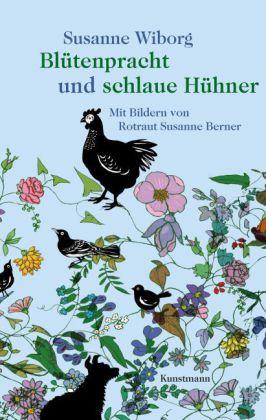 Susanne Wiborg, Berner, Rotraut Susanne: Blütenpracht und schlaue Hühner