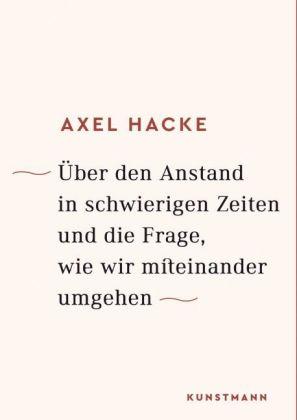 Axel Hacke: Über den Anstand in schwierigen Zeiten und die Frage, wie wir miteinander umgehen