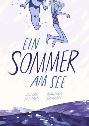 Jilian Tamaki, Mariko Tamaki: Ein Sommer am See