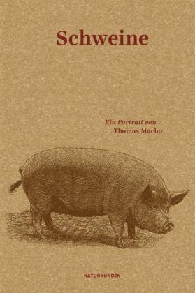 Thomas Macho, Falk Nordmann, Judith Schalansky: Schweine