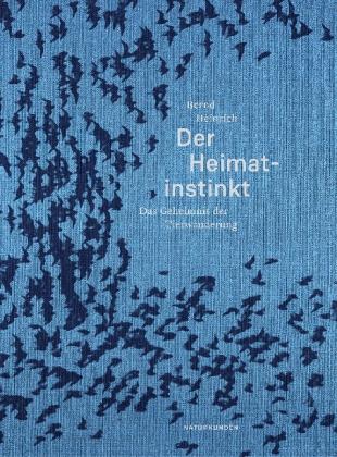Bernd Heinrich, Judith Schalansky: Der Heimatinstinkt