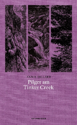 Annie Dillard: Pilger am Tinker Creek