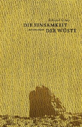 Edward Abbey, Judith Schalansky: Die Einsamkeit der Wüste