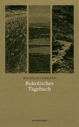 Wilhelm Lehmann, Judith Schalansky: Bukolisches Tagebuch